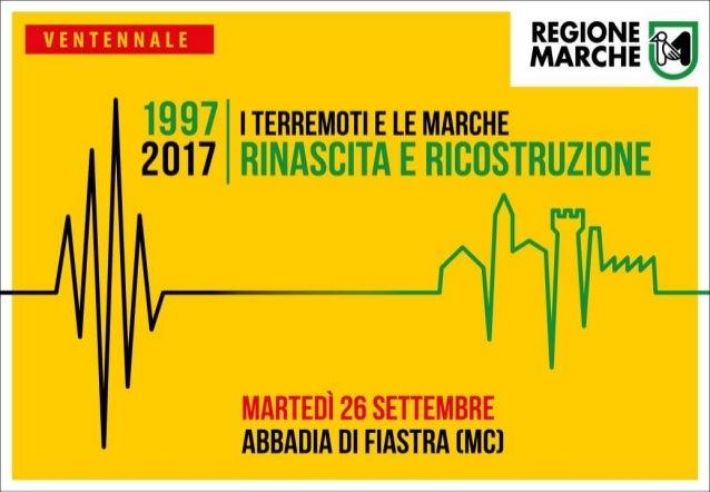 1997-2017 I terremoti e le Marche - Rinascita e Ricostruzione