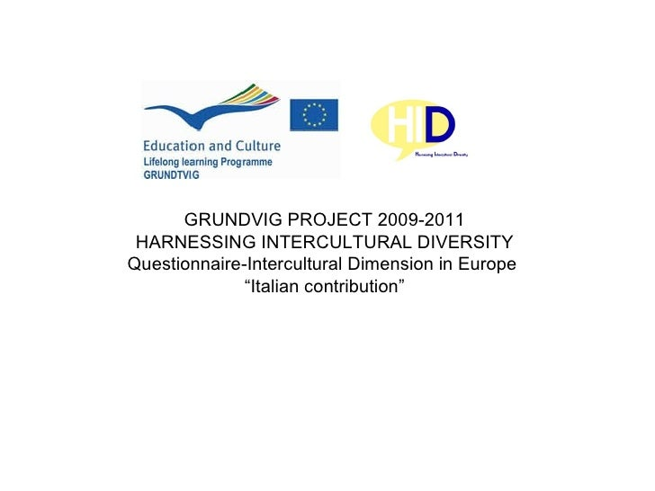 "GRUNDVIG PROJECT 2009-2011 HARNESSING INTERCULTURAL DIVERSITY Questionnaire-Intercultural Dimension in Europe   "" Italian ..."