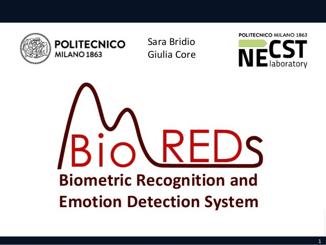 1 Biometric Recognition and Emotion Detection System Sara Bridio Giulia Core