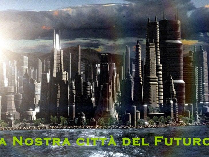La Nostra città del Futuro