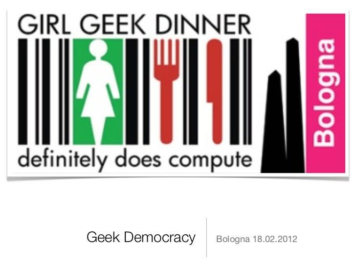 Geek Democracy   Bologna 18.02.2012