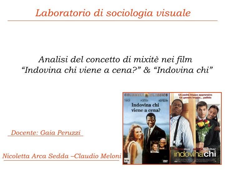 """Analisi del concetto di mixitè nei film  """" Indovina chi viene a cena?"""" & """"Indovina chi"""" Laboratorio di sociologia visuale ..."""