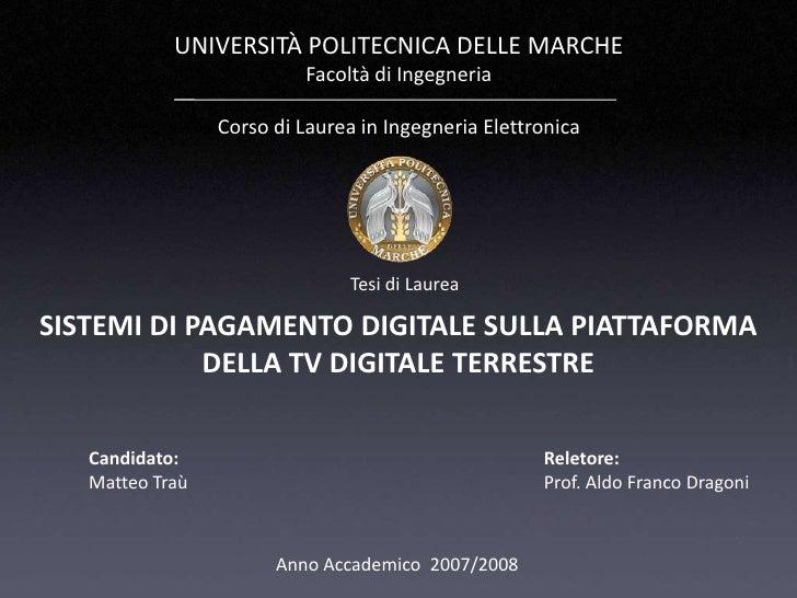 UNIVERSITÀ POLITECNICA DELLE MARCHE<br />Facoltà di Ingegneria<br />Corso di Laurea in Ingegneria Elettronica<br />Tesi di...