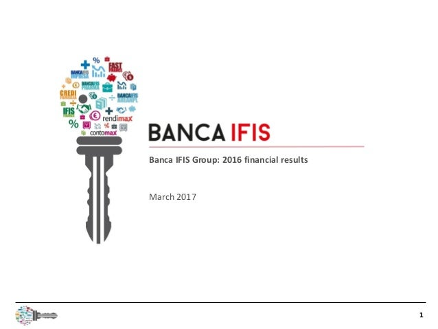 1 Banca IFIS Group: 2016 financial results March 2017
