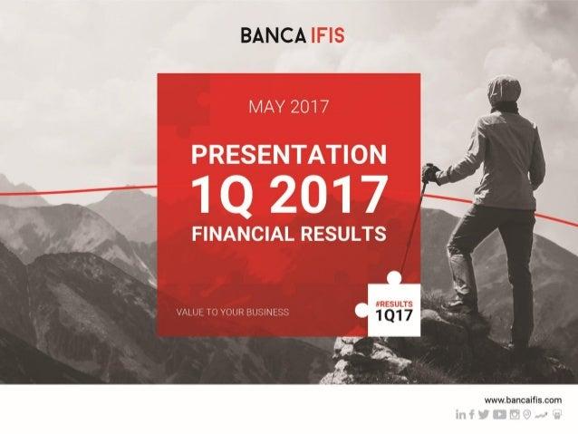 1 Banca IFIS Group: 1Q financial results May 2017 COPERTINA DA AGGIORNARE