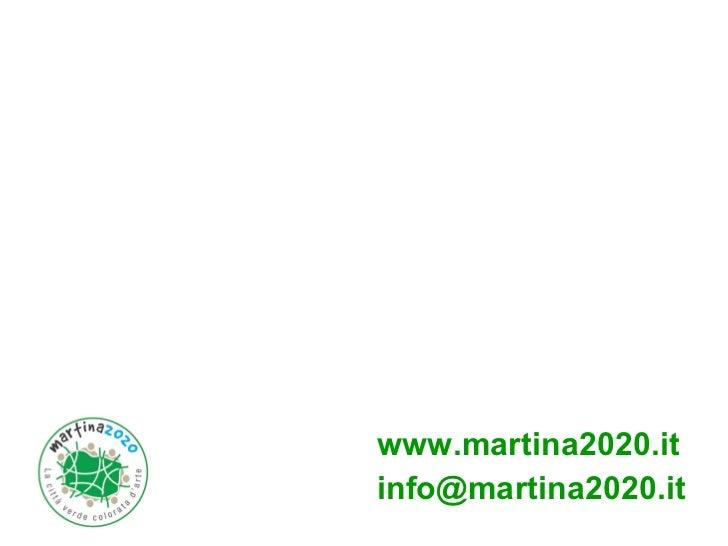 <ul><li>www.martina2020.it </li></ul><ul><li>[email_address] </li></ul>