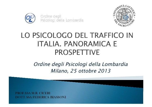 Ordine degli Psicologi della Lombardia Milano, 25 ottobre 2013  PROF.SSA M.R. CICERI DOTT.SSA FEDERICA BIASSONI