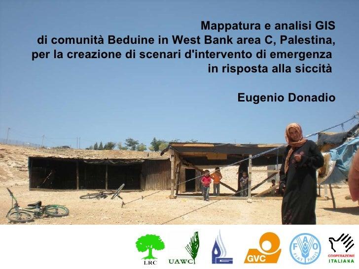Mappatura e analisi GIS di comunità Beduine in West Bank area C, Palestina, per la creazione di scenari d'intervento di em...