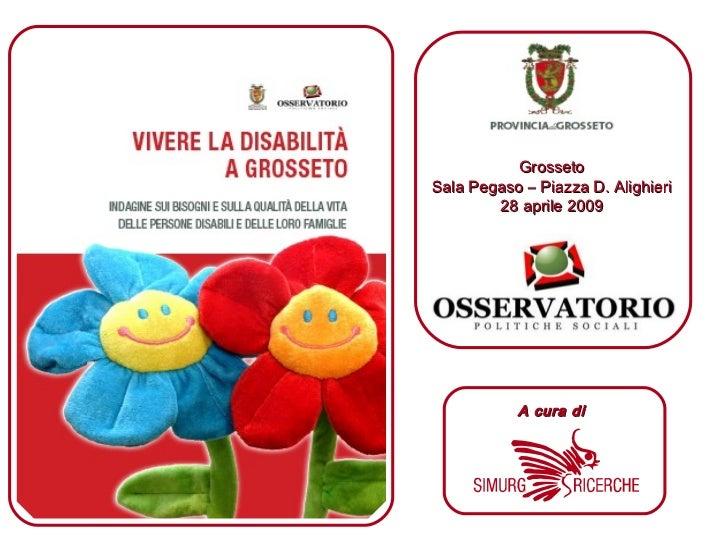 GrossetoSala Pegaso – Piazza D. Alighieri        28 aprile 2009           A cura di