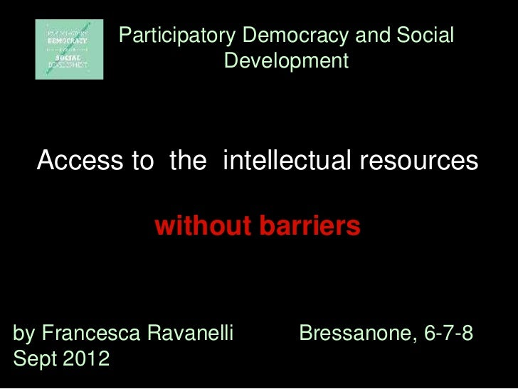 Participatory Democracy and Social                      Development  Access to the intellectual resources              wit...