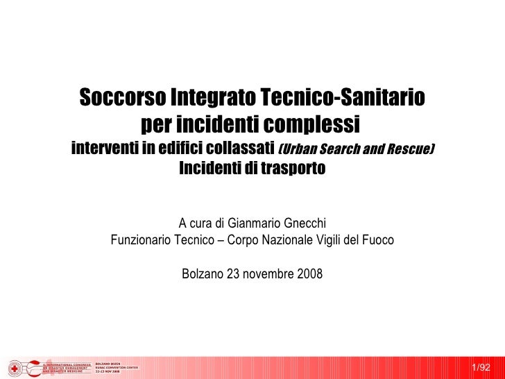 Soccorso Integrato Tecnico-Sanitario per incidenti complessi  interventi in edifici collassati  (Urban Search and Rescue) ...