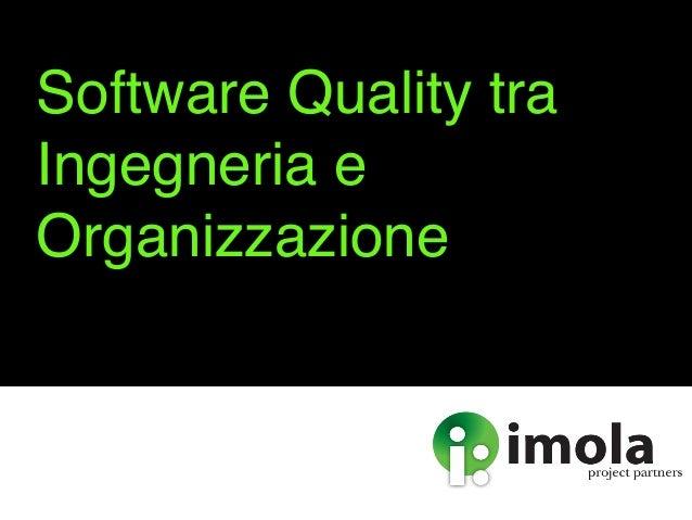 Software Quality tra Ingegneria e Organizzazione