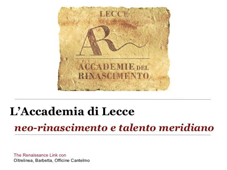 The Renaissance Link con  Oltrelinea, Barbetta, Officine Cantelmo L'Accademia di Lecce   neo-rinascimento e talento meridi...