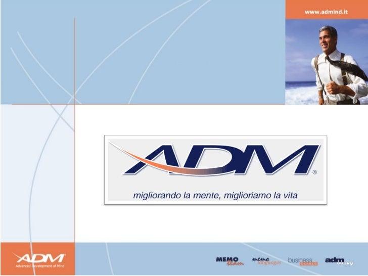 Chi Siamo         AD Mind (Advanced Development of Mind)svolge la sua attività nell'ambito del Miglioramento Personale,   ...