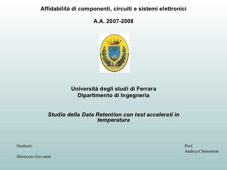 Affidabilità di componenti, circuiti e sistemi elettronici A.A. 2007-2008 Università degli studi di Ferrara Dipartimento d...