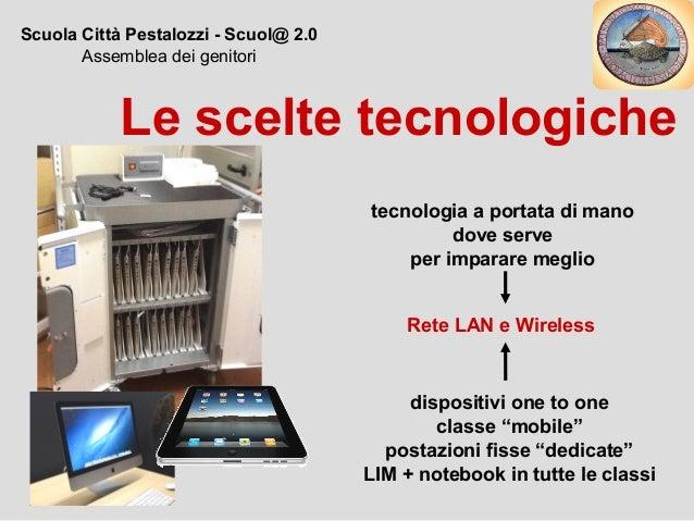 """Le scelte tecnologiche tecnologia a portata di mano dove serve per imparare meglio dispositivi one to one classe """"mobile"""" ..."""