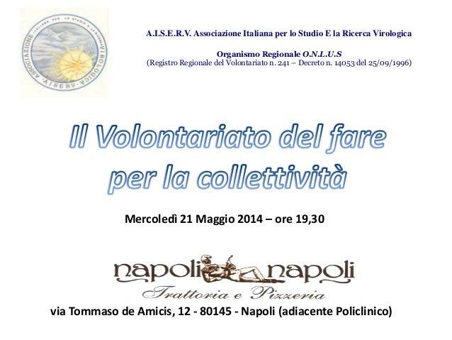 A.I.S.E.R.V. Associazione Italiana per lo Studio E la Ricerca Virologica  Organismo Regionale O.N.L.U.S  (Registro Regiona...