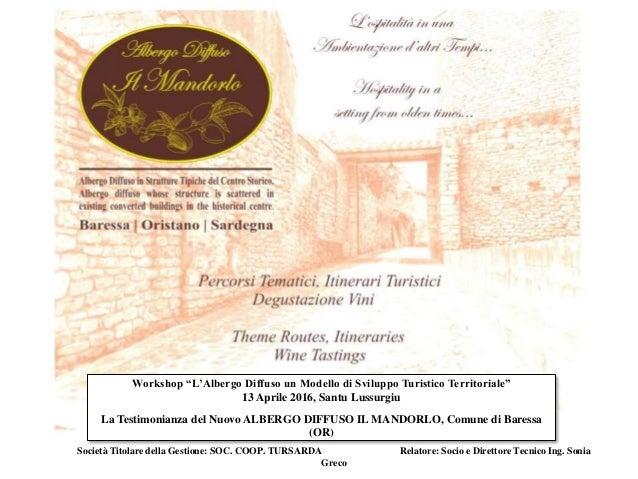 """Workshop """"L'Albergo Diffuso un Modello di Sviluppo Turistico Territoriale"""" 13 Aprile 2016, Santu Lussurgiu La Testimonianz..."""