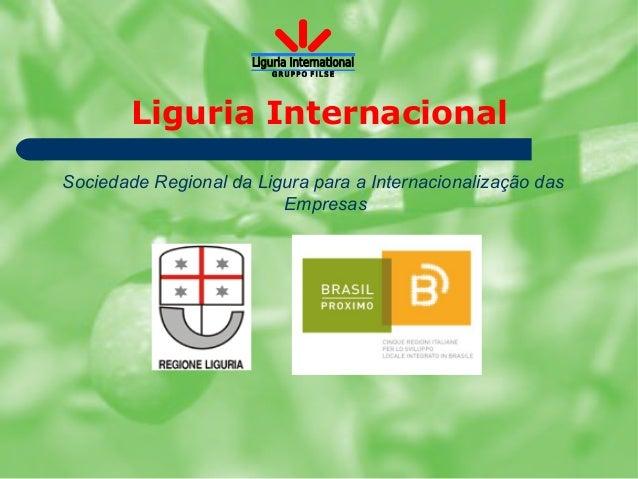 Liguria InternacionalSociedade Regional da Ligura para a Internacionalização das                         Empresas