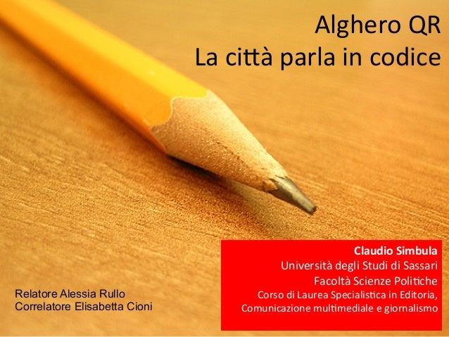 Alghero  QR     La  ci/à  parla  in  codice   Claudio  Simbula   Università  degli  Studi  di  ...