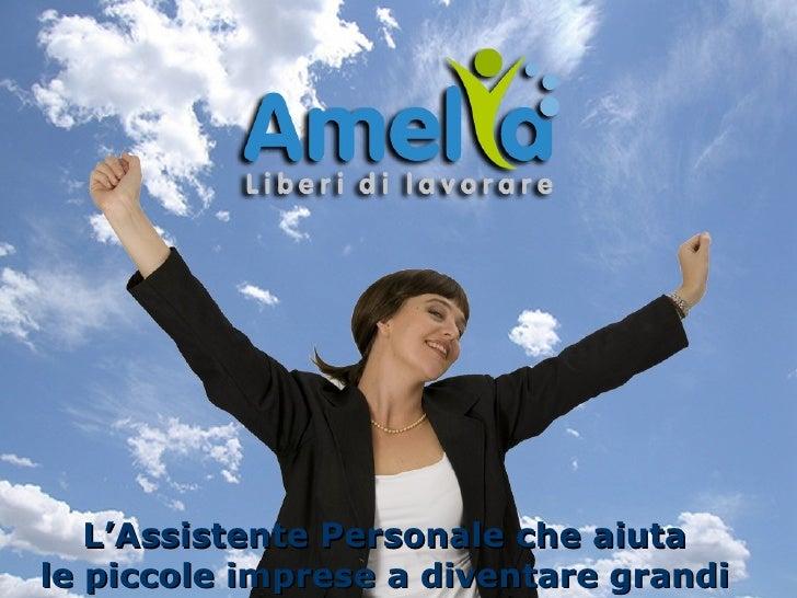 L'Assistente Personale che aiuta  le piccole imprese a diventare grandi