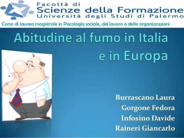 Corso di laurea magistrale in Psicologia sociale, del lavoro e delle organizzazioni  Burrascano Laura Gorgone Fedora Infos...