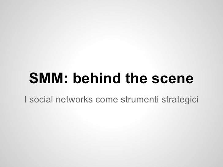 SMM: behind the sceneI social networks come strumenti strategici