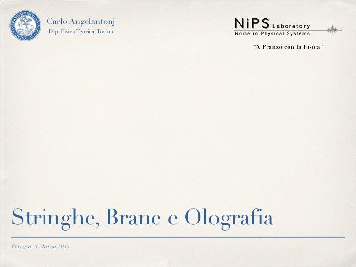 """Carlo Angelantonj              Dip. Fisica Teorica, Torino                                             """"A Pranzo con la Fi..."""