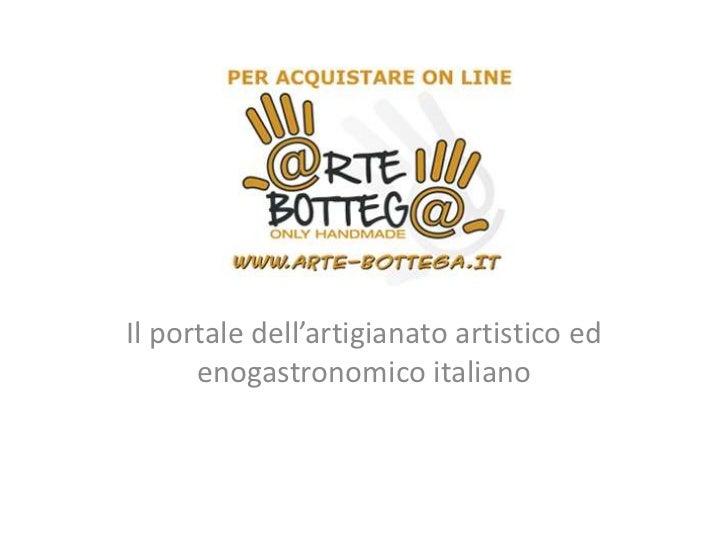Il portale dell'artigianato artistico ed      enogastronomico italiano