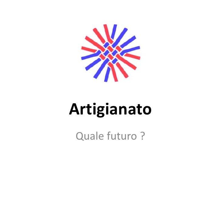 Artigianato<br />Quale futuro ?<br />