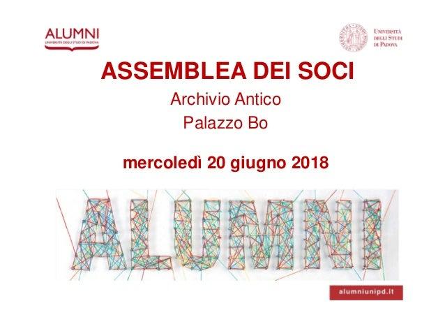 ASSEMBLEA DEI SOCI Archivio Antico Palazzo Bo mercoledì 20 giugno 2018