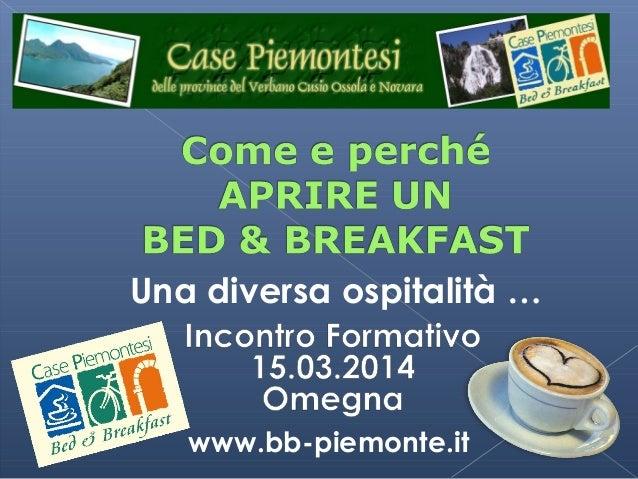 Una diversa ospitalità … www.bb-piemonte.it