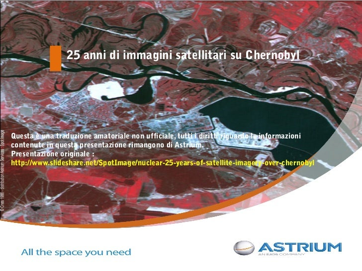 25 anni di immagini satellitari su ChernobylQuesta è una traduzione amatoriale non ufficiale, tutti i diritti riguardo le ...
