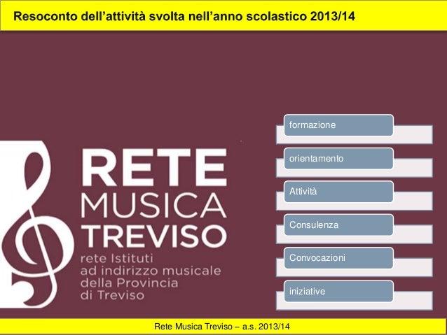 Rete Musica Treviso – a.s. 2013/14 formazione orientamento Attività Consulenza Convocazioni iniziative