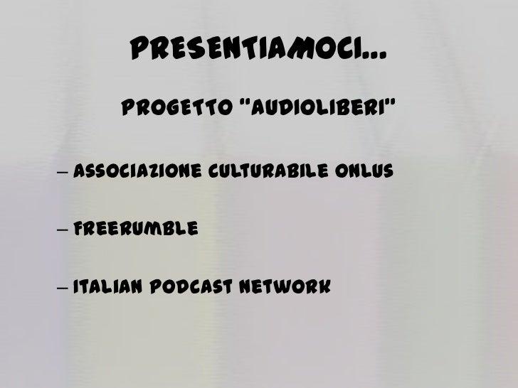 Presentazione del progetto AUDIOLIBeRI Slide 2