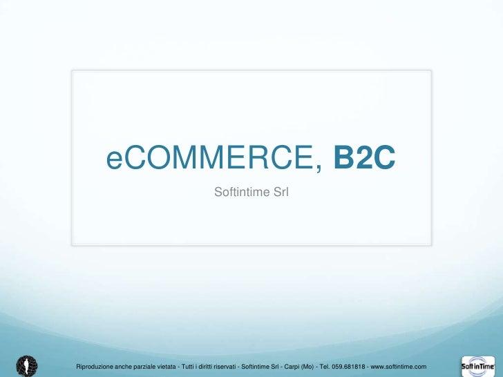 eCOMMERCE, B2C<br />Softintime Srl<br />Riproduzione anche parziale vietata - Tutti i diritti riservati - Softintime Srl -...