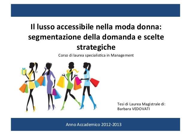 Il  lusso  accessibile  nella  moda  donna:   segmentazione  della  domanda  e  scelte   strategiche...