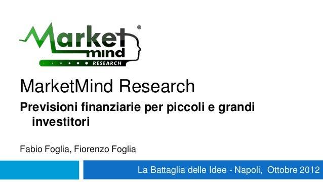 MarketMind ResearchPrevisioni finanziarie per piccoli e grandi  investitoriFabio Foglia, Fiorenzo Foglia                  ...