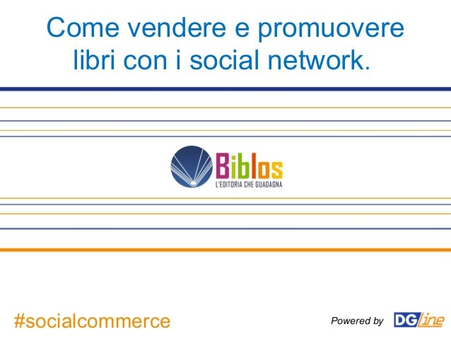 Come vendere e promuoverelibri con i social network.Powered by#socialcommerce