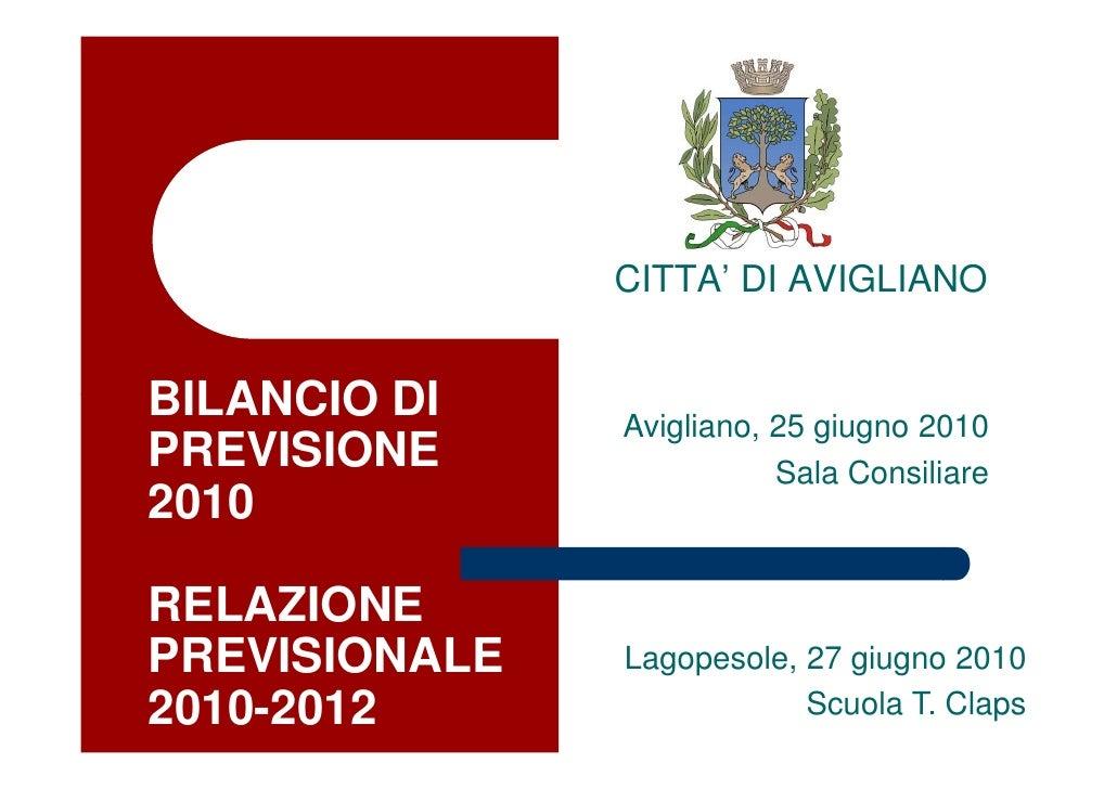CITTA' DI AVIGLIANO   BILANCIO DI    Avigliano, 25 giugno 2010 PREVISIONE                Sala Consiliare 2010  RELAZIONE P...