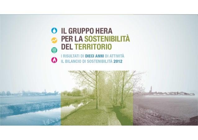 Il Gruppo Hera per la sostenibilità del territorioBologna, 21 maggio 2013