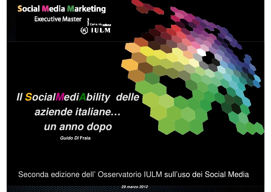 Il SocialMediAbility delle    aziende italiane…      un anno dopo           Guido Di FraiaSeconda edizione dell' Osservato...