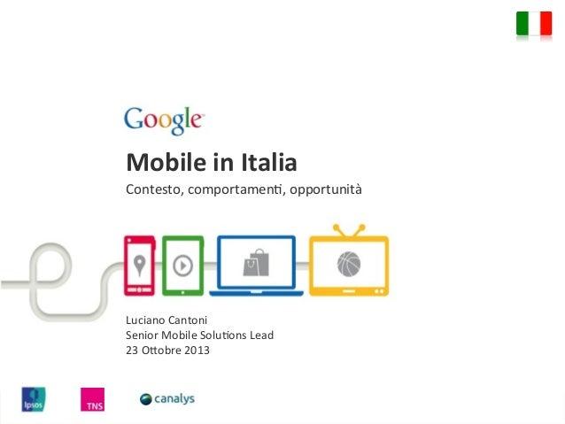 Mobile  in  Italia   Contesto,  comportamen.,  opportunità       Luciano  Cantoni   Senior  Mobile  ...