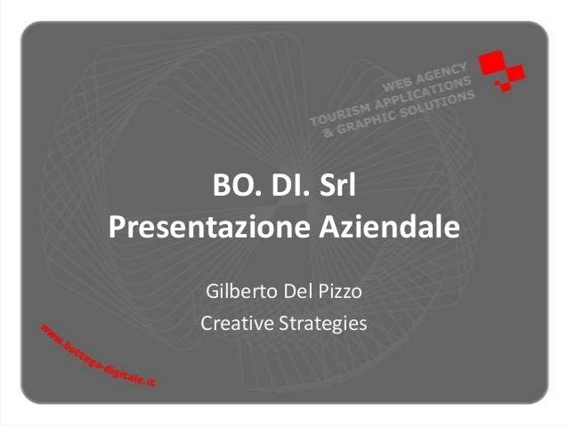 BO. DI. Srl Presentazione Aziendale Gilberto Del Pizzo Creative Strategies
