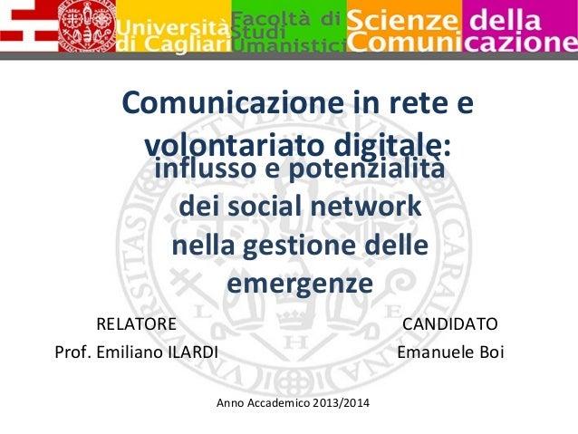 Comunicazione in rete e volontariato digitale: RELATORE Prof. Emiliano ILARDI CANDIDATO Emanuele Boi Anno Accademico 2013/...