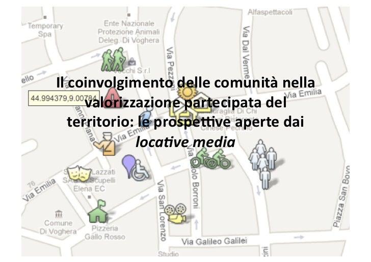 Ilcoinvolgimentodellecomunitànella      valorizzazionepartecipatadel   territorio:leprospe6veapertedai      ...