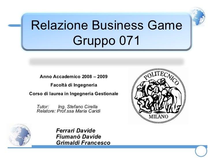 Ferrari Davide Fiumanò Davide Grimaldi Francesco Anno Accademico 2008 – 2009 Facoltà di Ingegneria Corso di laurea in Inge...