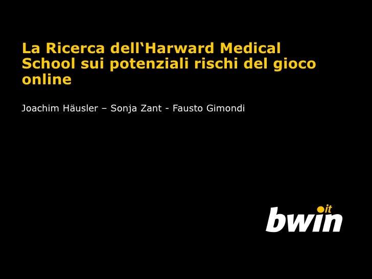La Ricerca dell'Harward Medical School sui potenziali rischi del gioco online Joachim Häusler  –  Sonja Zant - Fausto Gimo...