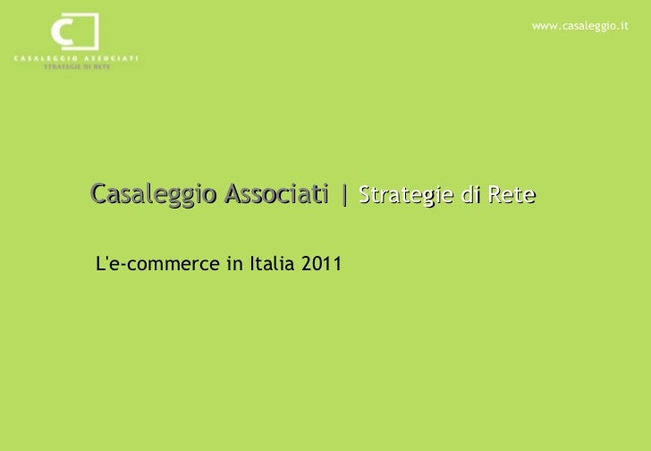 Casaleggio Associati |  Strategie di Rete L'e-commerce in Italia 2011