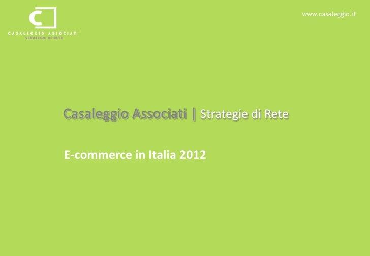 www.casaleggio.itCasaleggio Associati   Strategie di ReteE-commerce in Italia 2012